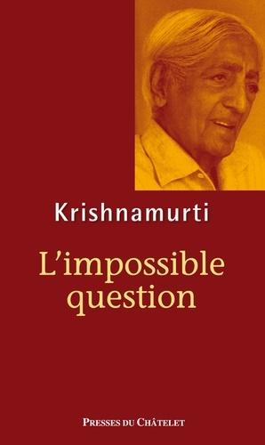 L'impossible question