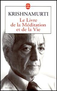 Le livre de la méditation et de la vie - Jiddu Krishnamurti |