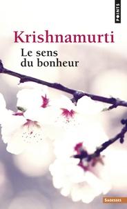 Jiddu Krishnamurti - Le sens du bonheur.