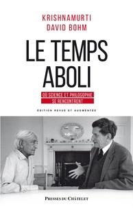 Jiddu Krishnamurti et David Bohm - Le temps aboli - Où science et philosophie se rencontrent.