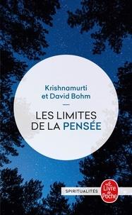 Jiddu Krishnamurti et David Bohm - Les Limites de la pensée - Discussions.
