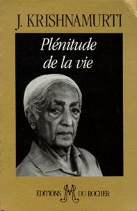 Jiddu Krishnamurti - Plénitude de la vie.