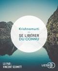 Jiddu Krishnamurti - Se libérer du connu. 1 CD audio MP3