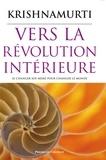 Jiddu Krishnamurti - Vers la révolution intérieure.