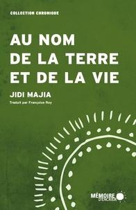 Jidi Majia et  Mémoire d'encrier - Au nom de la terre et de la vie.