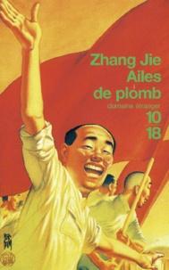 Jie Zhang - Ailes de plomb.