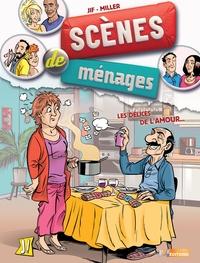 Jif et Eric Miller - Scènes de ménages Tome 2 : Les délices de l'amour.
