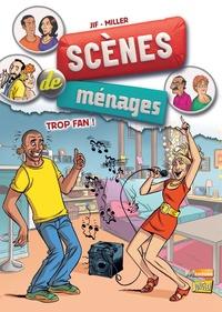 Jif et Eric Miller - Scènes de ménages Tome 9 : Trop fan !.