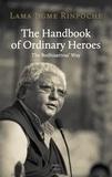 Jigmé Rinpoché - The handbook of ordinary heroes.