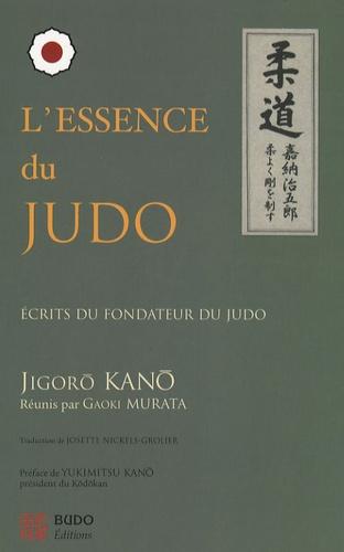 Jigoro Kano - L'Essence du Judo.