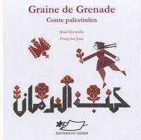 Jihad Darwiche et Françoise Joire - Graine de grenade - Conte palestinien.