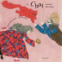 Jihad Darwiche et Ali Boozari - Le chat terreur des lions - Contes de Perse.