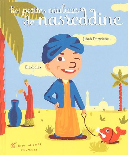 Jihad Darwiche et  BlexBolex - Les petites malices de Nasreddine.