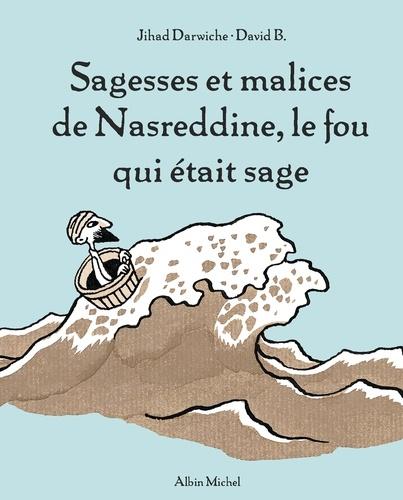 Sagesses et malices de Nasreddine le fou qui était sage - tome 1