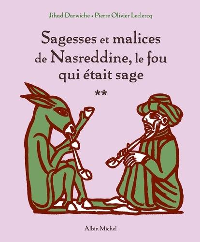 Sagesses et malices de Nasreddine le fou qui était sage - tome 2