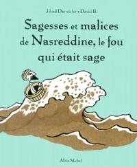 Jihad Darwiche et David B. - Sagesses et malices de Nasreddine, le fou qui était sage.