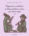 Jihad Darwiche et Pierre-Olivier Leclercq - Sagesses et malices de Nasreddine, le fou qui était sage - Tome 2.