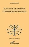 Jihad Maalouf - Ecologie de l'amour et mystique de fluidité.
