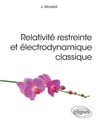Téléchargements de livres gratuits Relativité restreinte et électrodynamique classique par Jihad Mourad 9782340032972 RTF ePub in French