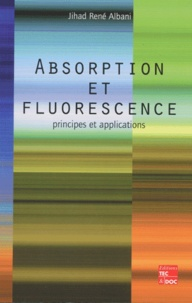 Absorption et fluorescence. Principes et applications - Jihad-René Albani pdf epub