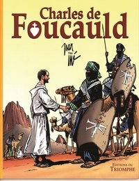 Jijé - Charles de Foucauld - Conquérant pacifique du Sahara.