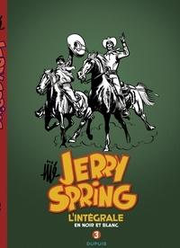 Jijé - Jerry Spring  : L'intégrale en noir en blanc - Tome 3.