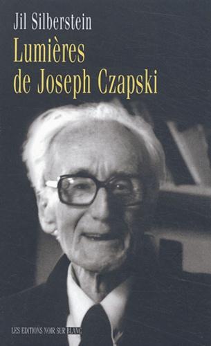 Jil Silberstein - Lumières de Joseph Czapski.