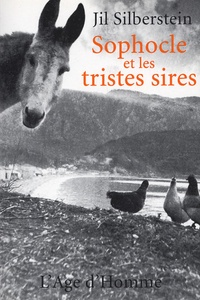 Jil Silberstein - Sophocle et les tristes sires.