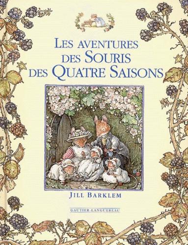 Jill Barklem - Les aventures des Souris des Quatre Saisons.
