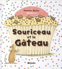 Jill Barton et Thomas Taylor - Souriceau et le gâteau.