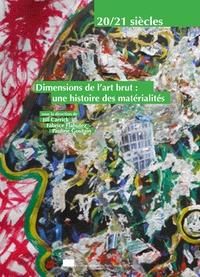 Jill Carrick et Fabrice Flahutez - Dimensions de l'art brut : une histoire des matérialités.