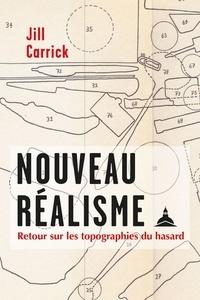 Jill Carrick - Nouveau Réalisme - Retour sur les topographies du hasard.