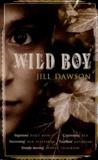 Jill Dawson - Wild Boy.