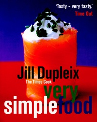 Jill Dupleix - Very simple food.