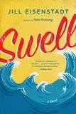 Jill Eisenstadt - Swell - A Novel.