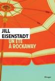 Jill Eisenstadt - Un été à Rockaway.