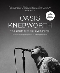 Jill Furmanovsky - Oasis : Knebworth /anglais.
