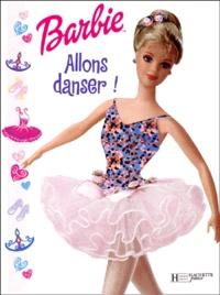 Jill Goldowsky et  Collectif - Barbie : Allons danser !.