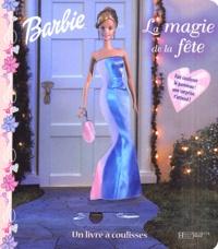 Jill Goldowsky - Barbie et la magie de la fête.