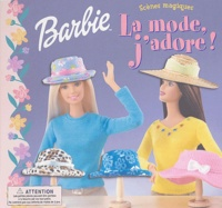 Jill Goldowsky - Barbie  : La mode, j'adore !.