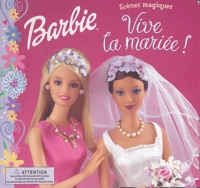 Jill Goldowsky - Barbie  : Vive la mariée !.