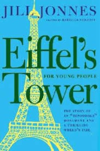 Jill Jonnes - Eiffel's Tower for Young People.
