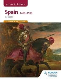 Jill Kilsby - Access to History: Spain 1469-1598 Second Edition.