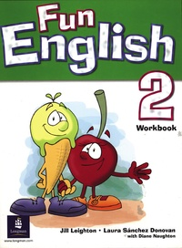Jill Leighton et Laura Sanchez-Donovan - Fun English 2 - Workbook.