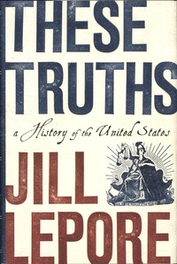 Téléchargement gratuit joomla pdf ebook These Truths  - A History of the United States 9780393635249 par Jill Lepore in French