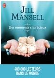 Jill Mansell - Des moments si précieux.