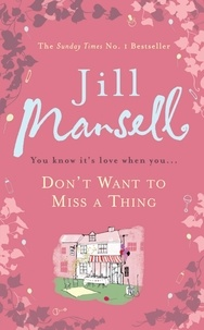 Jill Mansell - Don't Want to Miss a Thing.
