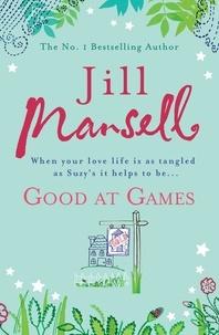 Jill Mansell - Good at Games.