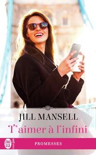 Jill Mansell - T'aimer à l'infini.