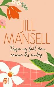 Jill Mansell - Tessa ne fait rien comme les autres.